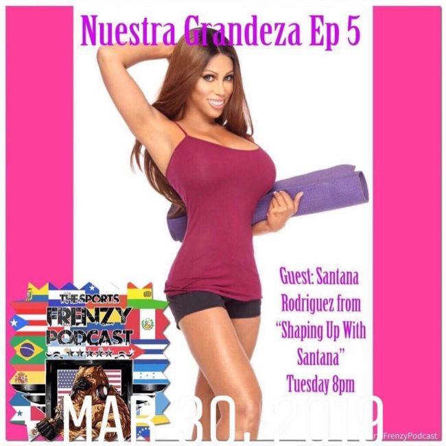 Santana Rodriguez Nuestra Grandeza Episode 5